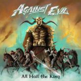 Against Evil (Ind)-All Hail The King
